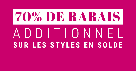 70 % de rabais additionnel sur les style en solde