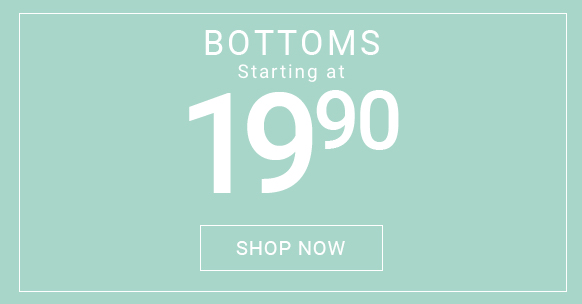 Bottoms starting at $19.90
