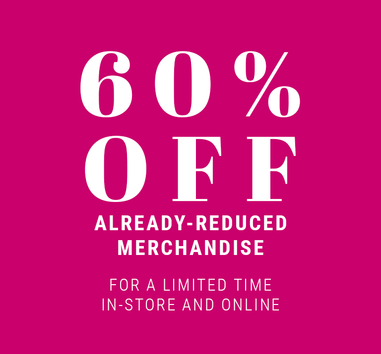 60% off already-reduced merchandise