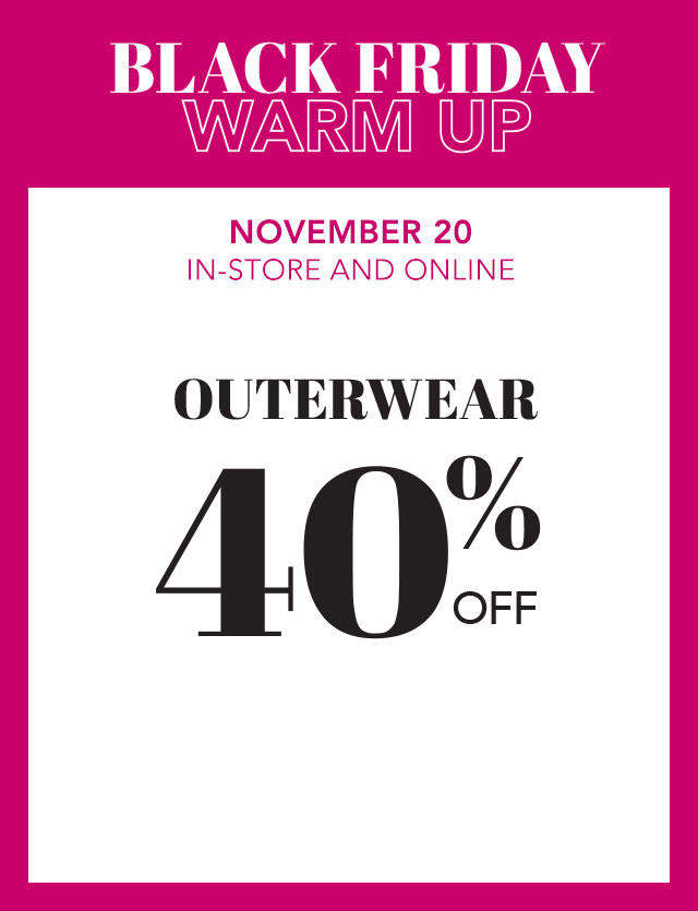 Outerwear: 40% off