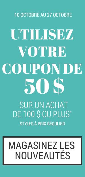 50$ DE RABAIS SUR UN ACHAT DE 100$ OU PLUS