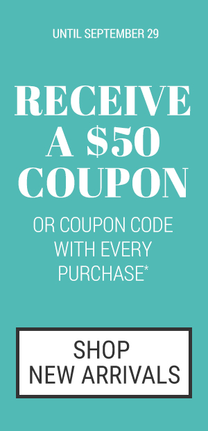 Receive a $50 coupon or coupon code with every purchase