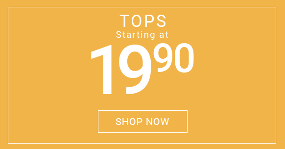 All tops starting at $19.90