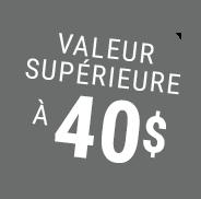 Valeur supérieur à 40$