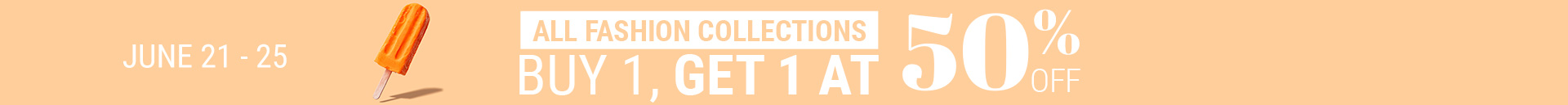 All fashion collections Buy 1, get 1 50% off