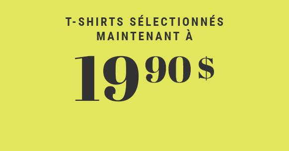 T Shirts à 19,90$