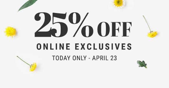 25% off online exclusives