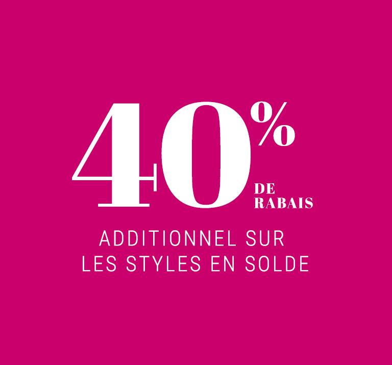 40% de rabais additionnel sur les styles en solde