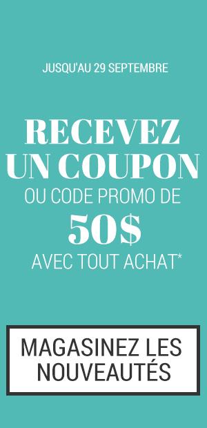 Recevez un coupon ou un code promo de 50 $ avec tout achat