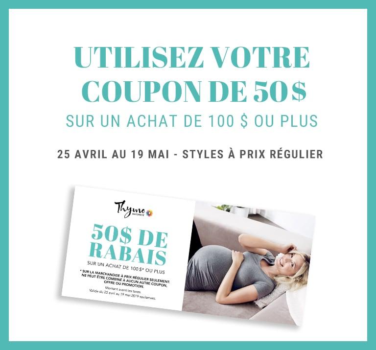 Utilisez votre coupon de 50 $ sur un achat de 100 $ ou plus Styles à prix régulier 25 avril au 19 mai