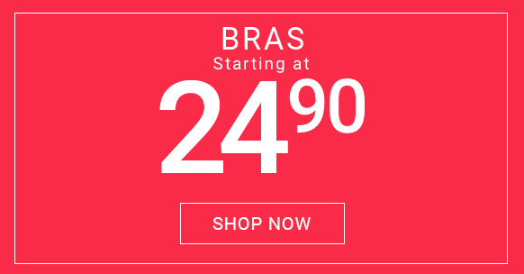Bras starting at $24.90